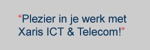 Xaris ICT & Telecom - Plezier in je werk